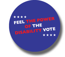 "Round Navy colored Pin saying ""Feel the Power of the Disability Vote"" The Power of Disability is in Red ink. The rest in White ink."