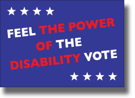 "blue field with ""Feel the Power of the Disabiliy Vote in red and white ink. The words ""The Power of Disability are in red ink."