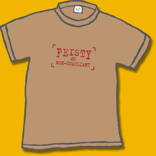 sand color shirt with brick red artwork saying: Feisty and Non- Compliant