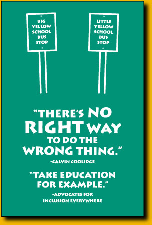 Poster says: There's no right way to do the wrong thing. - Calvin Coolidge. Take Education for example.