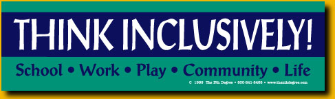 Think Inclusively! School • Works • Play • Community • Life